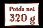 Poids net 320 g